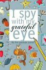 I Spy with My Grateful Eye: My First Gratitude Journal by Elaheh Bos (Paperback / softback, 2015)