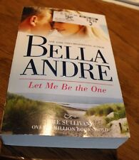 Let Me Be The One Bella Andre