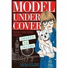 Model Under Cover: Deadly by Design by Carina Axelsson (Paperback, 2015)