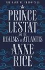 Prince Lestat and the Realms of Atlantis von Anne Rice (2016, Gebundene Ausgabe)