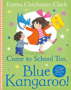 Come-to-School-too-Blue-Kangaroo-by-Emma-Chichester-Clark-Paperback-2013