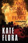 And Grant You Peace by Kate Flora (Hardback, 2014)