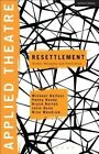 Applied Theatre: Resettlement: Drama, Refugees and Resilience by Nina Woodrow, Julie Dunn, Penny Bundy, Bruce Burton, Prof. Michael Balfour (Hardback, 2015)