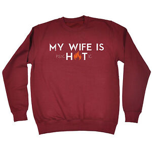 Image Is Loading My Wife Psychotic SWEATSHIRT Husband For Him