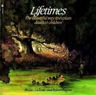 Lifetimes: A Beautiful Way to Explain Death to Children by Bryan Mellonie, Robert R. Ingpen (Paperback, 1983)