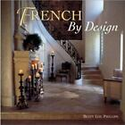 French by Design by Betty Lou Phillips (2001, Hardcover)