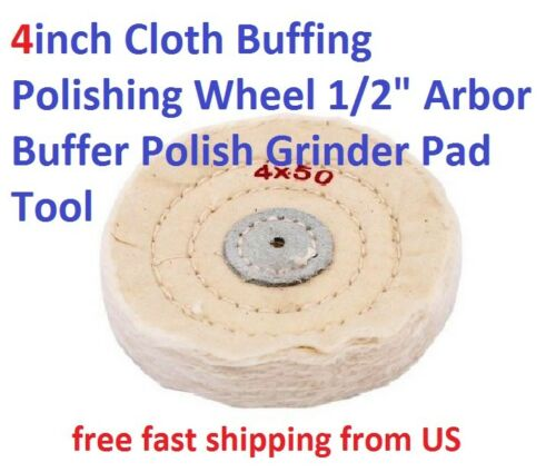 "4inch Cloth Buffing Polishing Wheel 1//2/"" Arbor Buffer Polish Grinder Pad Tool"