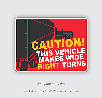 Caution Wide Right Turns Sign Safety Decal Vinyl Sticker for Truck Lorry Trailer