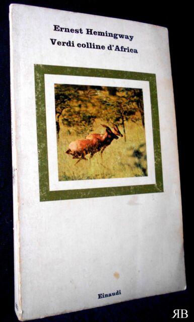 Ernest Hemingway - Verdi colline d'Africa - Nuovi Coralli Einaudi 229