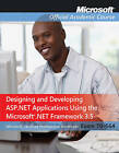 70-564: Designing and Developing ASP.NET Applications Using the Microsoft .NET Framework 3.5 by Microsoft Official Academic Course (Paperback, 2010)