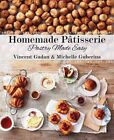 Homemade Patisserie: Pastry Made Easy by Vincent Gardan (Paperback, 2014)