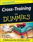 Cross-training for Dummies by Martica K. Heaner, Tony Ryan (Paperback, 2000)