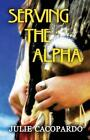 Serving The Alpha 9781611029581 by Julie Cacopardo Paperback