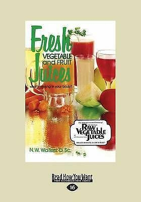 1 of 1 - Fresh Vegetable and Fruit Juices by Norman W. Walker (Paperback, 2013)