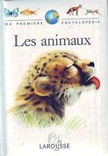 Les Animaux * LAROUSSE * Ma Première Encyclopédie * Enfant  4 à 8  ans documenta