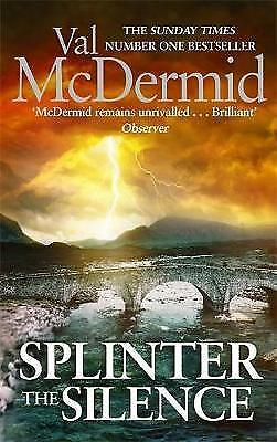 1 of 1 - Splinter the Silence: (Tony Hill and Carol Jordan, Book 9), By McDermid, Val,in