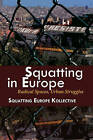 Squatting in Europe: Radical Spaces, Urban Struggles by Autonomedia (Paperback, 2013)