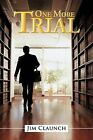 One More Trial by Jim Claunch (Paperback / softback, 2012)