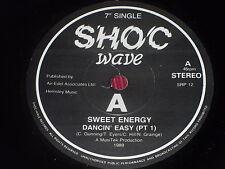 "Sweet Energy:  Dancin' Easy  UK  EX+   7""   Shoc wave Bristol"