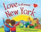 Love Is All Around New York by Wendi Silvano (Hardback, 2016)