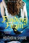 Finding Flight by Heather M Sharpe (Paperback / softback, 2013)