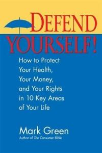 Defend-Yourself-How-to-Protect-Your-Health-Your-Money-and-Your-Rights-in