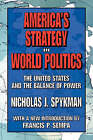 America's Strategy in World Politics: The United States and the Balance of Power by Nicholas J. Spykman (Paperback, 2007)