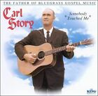 Somebody Touched Me by Carl Story (CD, Jan-2000, King)