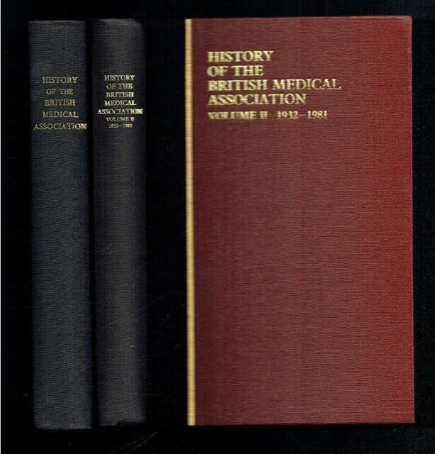 History of the British Medical Association 1832-1981 2 vols. 1982 Good