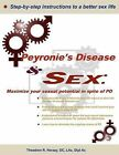 Peyronie's Disease and Sex;: Maximize Your Sexual Potential in Spite of Pd by Theodore R Herazy (Paperback / softback)