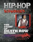 The Story of Death Row Records by Trey White (Hardback, 2013)