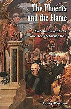 Phoenix and the Flame : Catalonia and the Counter Reformation