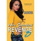 Her Sweetest Revenge 3: 3 by Saundra (Paperback, 2016)