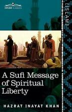 A Sufi Message of Spiritual Liberty by Hazrat Inayat Khan (2011, Paperback)