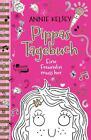 Pippas Tagebuch. Eine Freundin muss her von Annie Kelsey (2016, Gebundene Ausgabe)