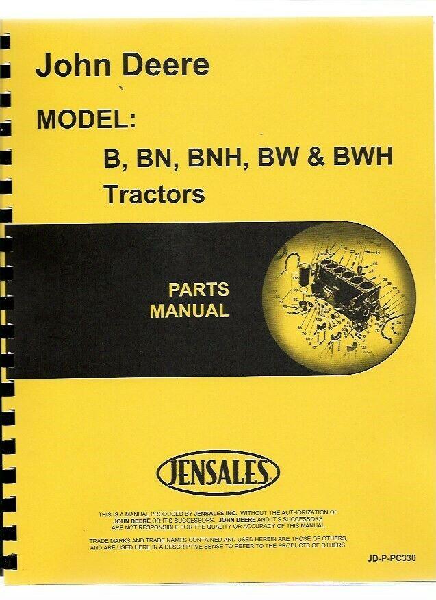 John Deere Models B BN BHN BW BHW Parts Manual Catalog PC330 SN B6000 for sale online