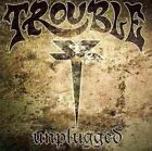 Unplugged 0878667000219 by Trouble CD