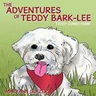 The Adventures of Teddy Bark-lee 9781438945699 Paperback