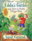 Eddie's Garden: and How to Make Things Grow by Sarah Garland (Paperback, 2006)