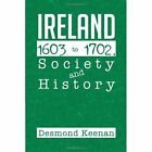 Ireland 1603-1702, Society and History by Desmond Keenan (Hardback, 2013)