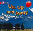 Up, Up and Away: Band 02a/Red A by Sue Graves (Paperback, 2012)