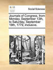Journals of Congress, from Monday, September 13th, to Saturday, September 18th, 1779, Inclusive. by Multiple Contributors (Paperback / softback, 2010)