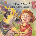 Cow, a Cake and a Red Canoe by Pamela Wolfe (Paperback, 1989)