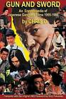 Gun and Sword: An Encyclopedia of Japanese Gangster Films 1955-1980 by Chris D (Paperback / softback, 2013)