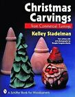 A Schiffer Book for Woodcarvers: Christmas Carvings from Commercial Turnings by Kelley Stadelman (1997, Paperback)