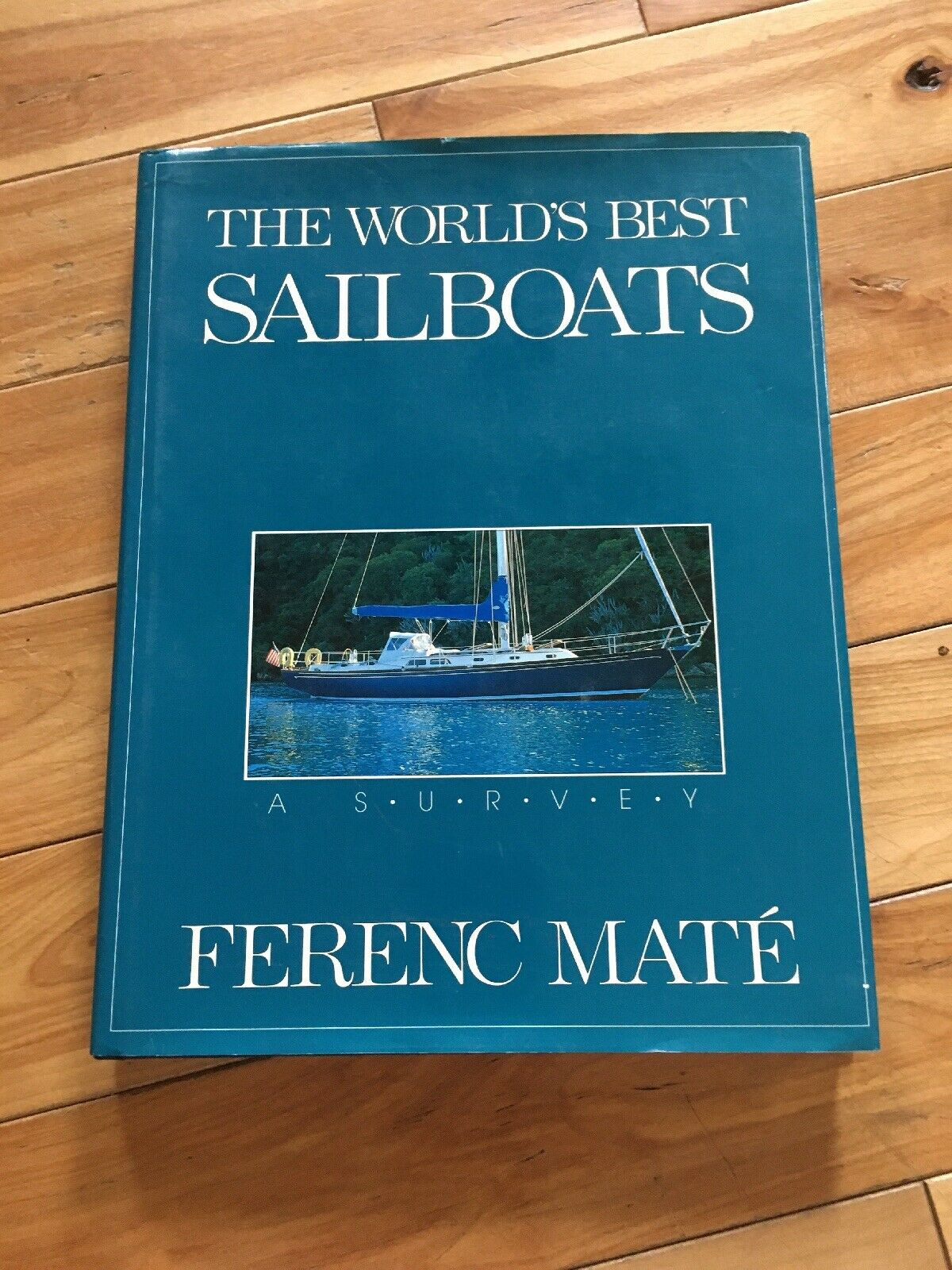 Image result for The World's Best Sailboats: A Survey by Ferenc Mate