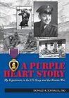 A Purple Heart Story by Donald R Sonsalla Phd (Paperback / softback, 2013)