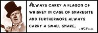 Wall Quote - Wc Fields - Always Carry A Flagon Of Whiskey In Case Of Snakebite A