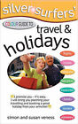 Silver Surfer's Colour Guide to Travel and Holidays by Simon Veness, Susan Veness (Paperback, 2007)