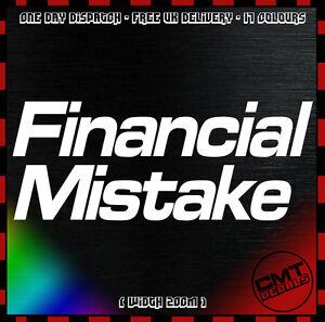Financial Mistake Voiture/van Autocollant Pare-chocs Nouveauté Autocollant Dub Jdm - 17 Couleurs-afficher Le Titre D'origine